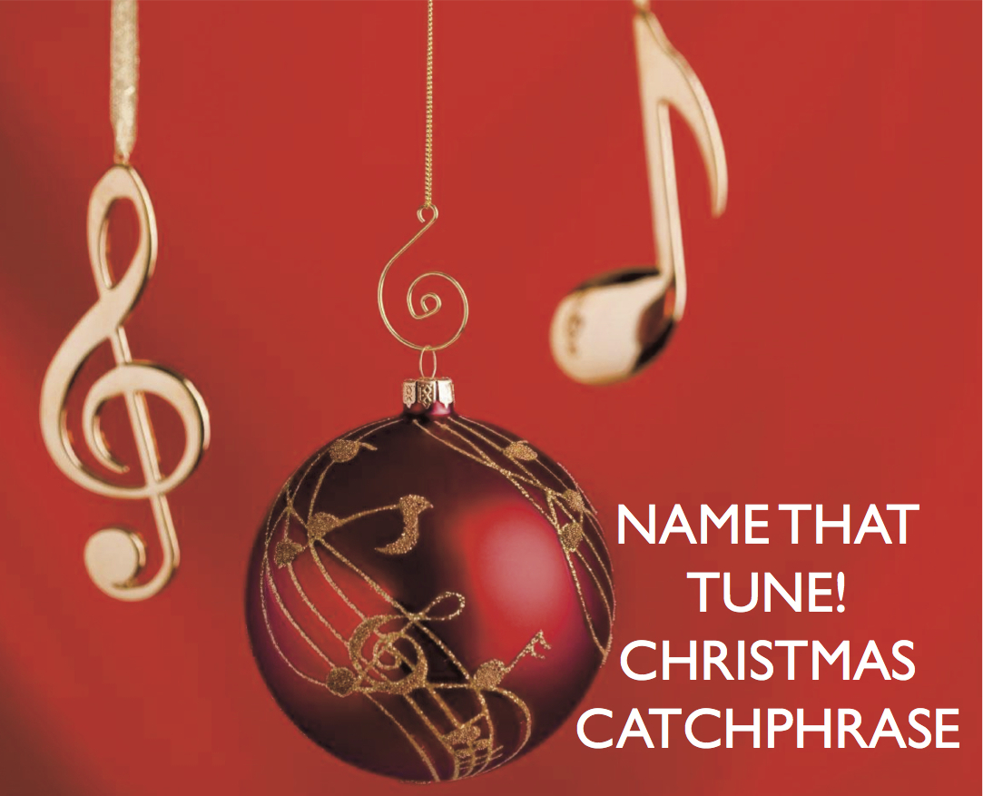 Name That Tune: Name That Tune: Christmas Catchphrase!