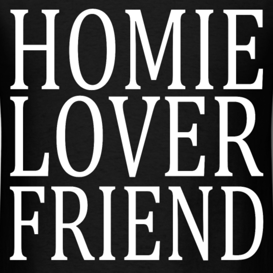 What is a homie lover friend